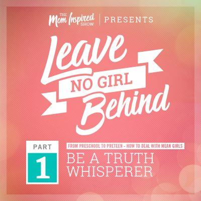 60: Mean girls and raising daughters – Leave No Girl Behind Series Part 1: Amber Sandberg and Melissa Sharpe