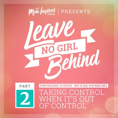 61: Helicopter mom or not? – Leave No Girl Behind Series Part 2: Amber Sandberg and Melissa Sharpe