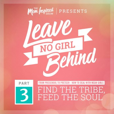 62: Finding your daughter's tribe – Leave No Girl Behind Series Part 3: Amber Sandberg & Melissa Sharpe