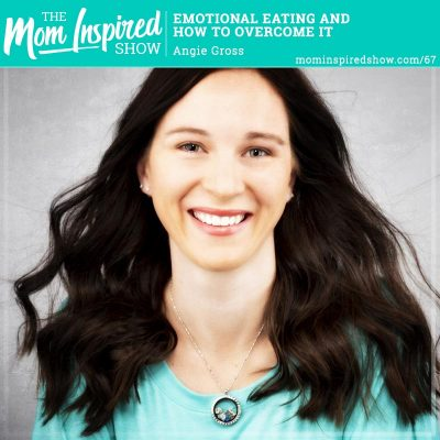 Emotional Eating and How to Overcome it: Angie Gross: 67