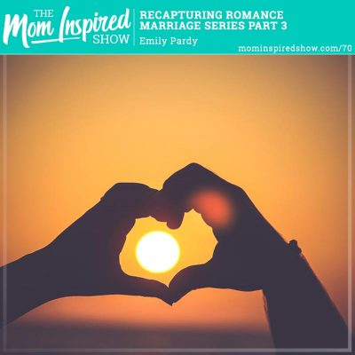 Recapturing Romance – Marriage Series Part 3: Emily Pardy: 70