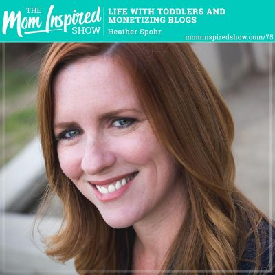 Life with Toddlers and Monetizing Blogs: Heather Spohr: 75
