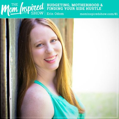 Budgeting, Motherhood and Finding Your Side Hustle: Erin Odom: 81