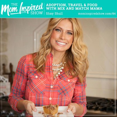 Adoption, Travel, and Food with Mix and Match Mama: Shay Shull: 84