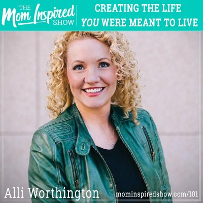 Creating the life you were meant to live: Alli Worthington: 101