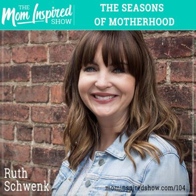 The Seasons of Motherhood: Ruth Schwenk: 104