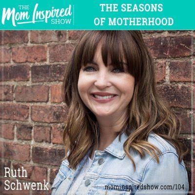 The Seasons of Motherhood: Ruth Schwenk: 104