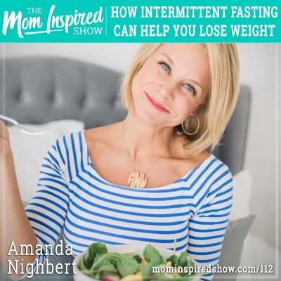 How intermittent fasting can help you lose weight: Amanda Nighbert: 112