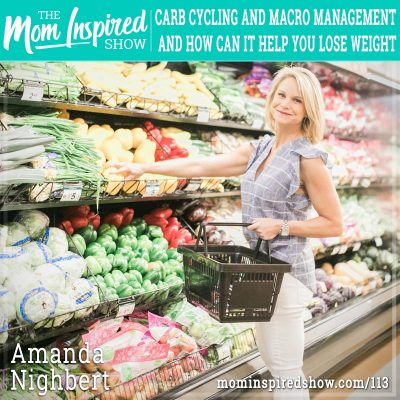What is carb cycling and macro management and how can it help you lose weight: Part 2: Amanda Nighbert :113