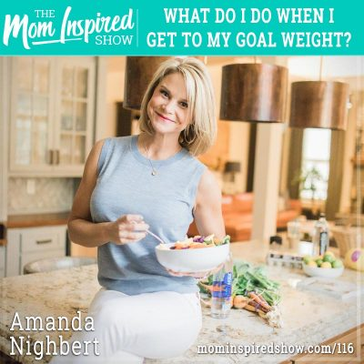 What do I do when I get to my goal weight? : Part 4: Amanda Nighbert :116