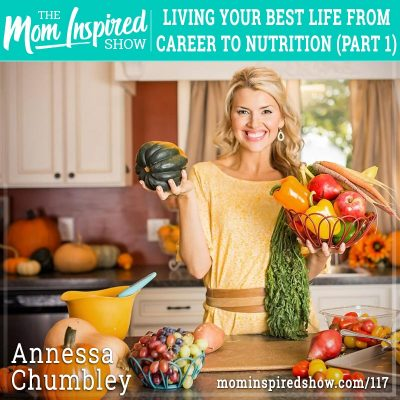 Living your best life from career to nutrition: Part 1: Annessa Chumbley: 117