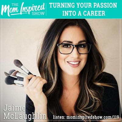 Turning your passion into a career: Jaime McLaughlin: 119