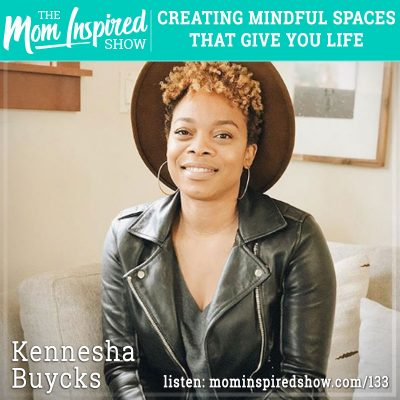 Creating mindful spaces that give you life: Kennesha Buycks: 133