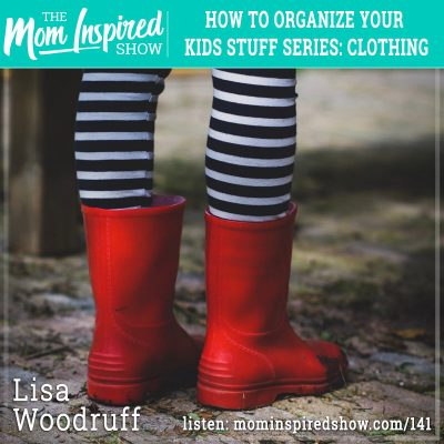 How to organize your kids stuff series: Clothing: Lisa Woodruff: 141