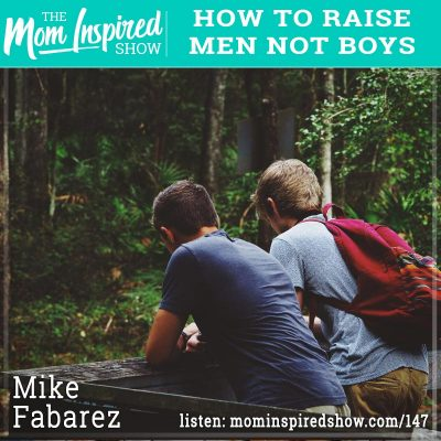 How to raise men not boys : Mike Fabarez : 147