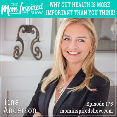 Why gut health is more important than you think! Tina Anderson: 175