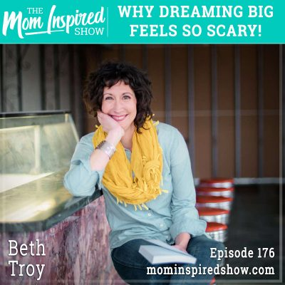 Why dreaming big feels so scary! Beth Troy: 176