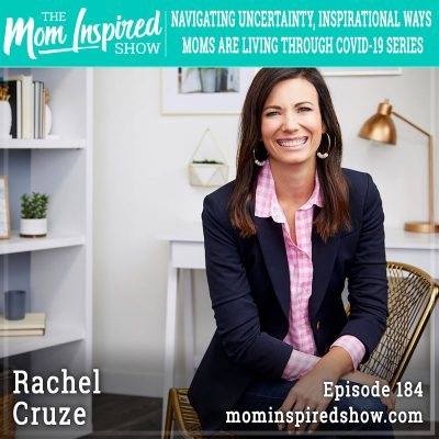 Navigating Uncertainty, Inspirational Ways Moms are Living Through COVID-19 Series: Rachel Cruze: 184