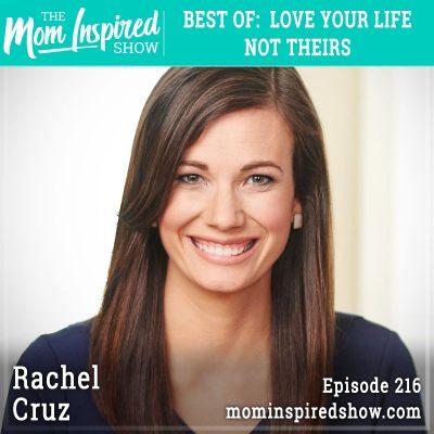 BEST OF: Love your life not theirs: Rachel Cruz: 216