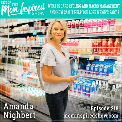 BEST OF: What is carb cycling and macro management and how can it help you lose weight: Part 2: Amanda Nighbert :218
