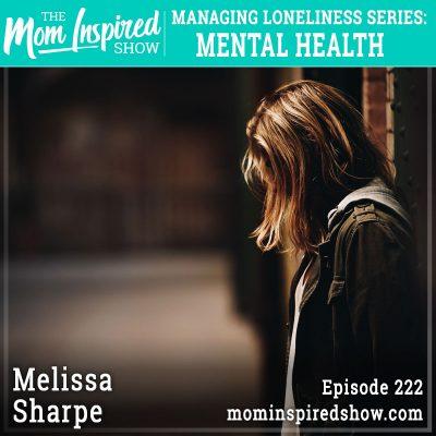 Managing loneliness series: Mental Health: Melissa Sharpe: 222
