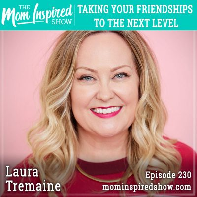 Taking your friendships to the next level: Laura Tremaine: 230