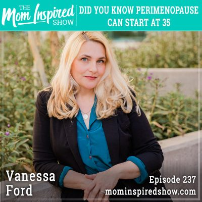 Did you know perimenopause can start at 35: Vanessa Ford: 237