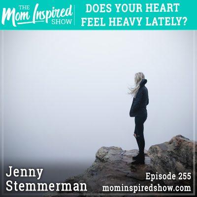 Does your heart feel heavy lately? Jenny Stemmerman: 255