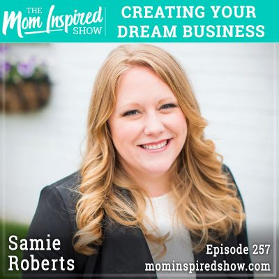 Creating your dream business: Samie Roberts: 257
